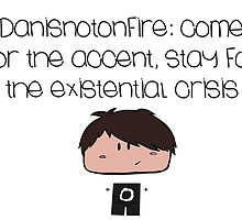 Danisnotonfire by CourtneyLizM