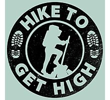 Hike to get high. Photographic Print