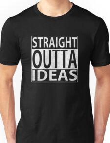 Straight Outta Ideas Unisex T-Shirt