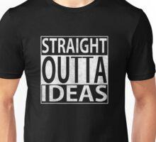 Straight Outta Ideas Unisex T-Shirt