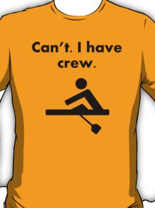 Can't I Have Crew T-Shirt