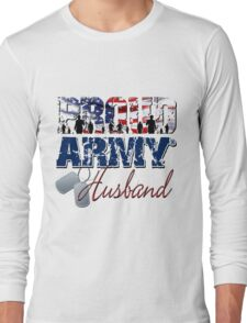 Proud Army Husband Long Sleeve T-Shirt