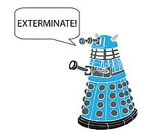 Dalek - Exterminate! Photographic Print