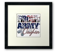 Proud Army Daughter Framed Print