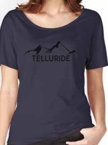 TELLURIDE COLORADO Ski Skiing Mountain Mountains Skiing Skis Silhouette Snowboard Snowboarding Women's Relaxed Fit T-Shirt