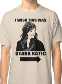 I Wish This Was Stana Katic Classic T-Shirt