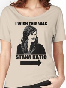 I Wish This Was Stana Katic Women's Relaxed Fit T-Shirt