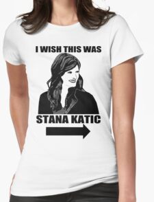I Wish This Was Stana Katic Womens Fitted T-Shirt