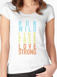 Run Wild. Live Free. Love Strong.  Women's Fitted Scoop T-Shirt