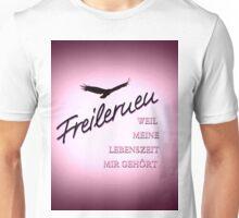 FREILERNEN - Weil meine Lebenszeit mir gehört! Unisex T-Shirt