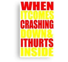 When It Comes Crashing Down... Canvas Print