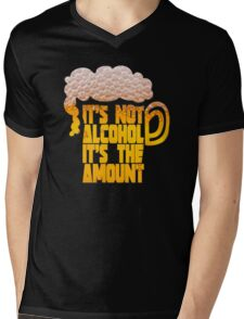 it's not alcohol it's the amount Mens V-Neck T-Shirt