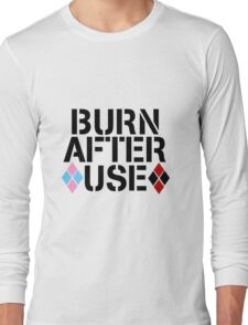BURN AFTER USE Long Sleeve T-Shirt