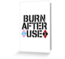 BURN AFTER USE Greeting Card