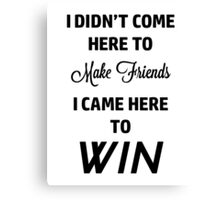 Here to Win Canvas Print