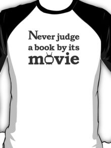 Never judge a book by its movie T-Shirt