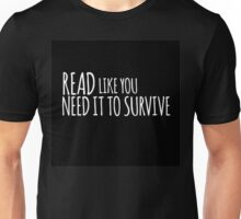 Need it to Survive Unisex T-Shirt