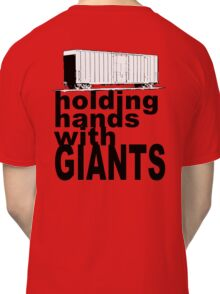 """holding hands with GIANTS"" Classic T-Shirt"