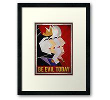 Be Evil Today Framed Print