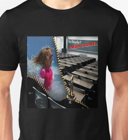 Schule? Nein danke! (Tafel) Unisex T-Shirt