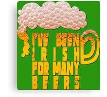 Irish for many beers Canvas Print