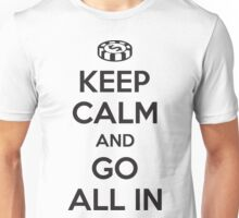 Poker: Keep calm and go all in Unisex T-Shirt