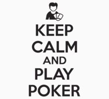 Keep calm and play poker Kids Tee