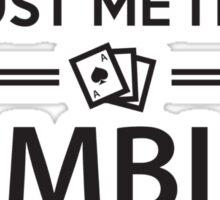 Trust me I'm a Gambler Sticker