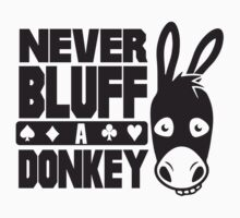 Poker: Never bluff a donkey One Piece - Long Sleeve