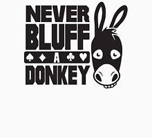 Poker: Never bluff a donkey Unisex T-Shirt