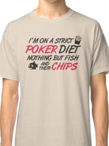 Poker diet: Fish and their chips Classic T-Shirt