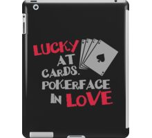 Lucky at cards. Pokerface in love iPad Case/Skin