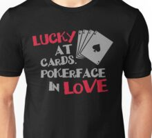 Lucky at cards. Pokerface in love Unisex T-Shirt