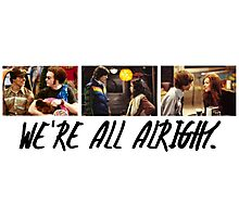 That 70's Show: We're All Alright Photographic Print