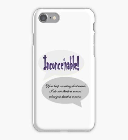 Inconceivable! You keep on using that word (Princess Bride) iPhone Case/Skin