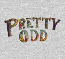Pretty. Odd. by ClaudiaMelton