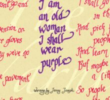 The Warning - When I am an old woman I shall wear purple Sticker