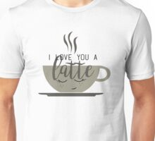 I love you a latte Unisex T-Shirt