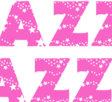 Brazzle Dazzle Day Sticker