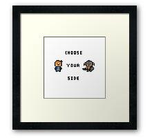 Choose Your Side Framed Print