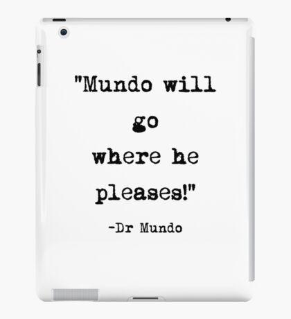 Dr. Mundo quote iPad Case/Skin