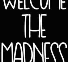 Welcome the Madness, Alice in Wonderland Inspired Sticker