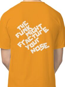 THE FUNK MIGHT FRACTURE YOUR NOSE (Arctic Monkeys) Classic T-Shirt