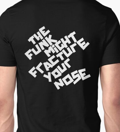THE FUNK MIGHT FRACTURE YOUR NOSE (Arctic Monkeys) Unisex T-Shirt