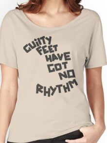 GUILTY FEET HAVE GOT NO RHYTHM (Arctic Monkeys) Women's Relaxed Fit T-Shirt