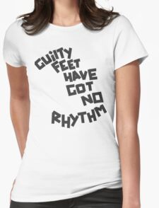 GUILTY FEET HAVE GOT NO RHYTHM (Arctic Monkeys) Womens Fitted T-Shirt