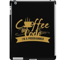 programmer coffee and code. I am a programmer iPad Case/Skin