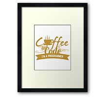 programmer coffee and code. I am a programmer Framed Print