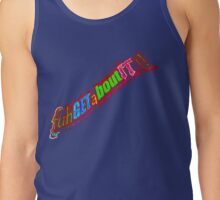 fuhGETaBOUT-IT ! Tank Top