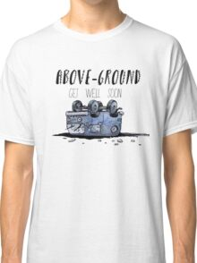 Above-Ground Wrecked Van Classic T-Shirt